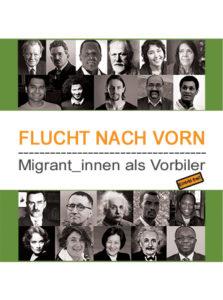 Flucht nach vorn – Migrantinnen und Migranten als Vorbilder